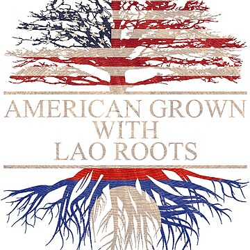 American grown with Lao Roots T-Shirt  by Good-Hombre