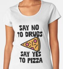 Say No To Drugs Yes To Pizza - Gift For Foodie Food Lovers Women's Premium T-Shirt