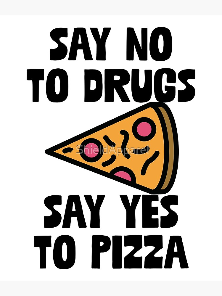 Say No To Drugs Yes To Pizza Gift For Foodie Food Lovers Postcard By Shieldapparel Redbubble
