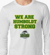We Are Humboldt Strong Long Sleeve T-Shirt