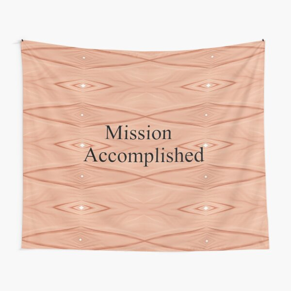 Mission Accomplished Tapestry