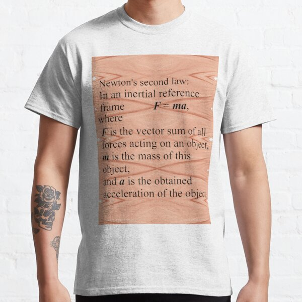 Newton's second law Classic T-Shirt