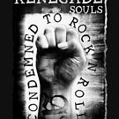 Renegade Souls - Condemned To Rock n Roll by ALsDesignStudio