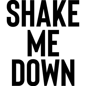 Shake Me Down - Gift For Poem Book Lover by ShieldApparel