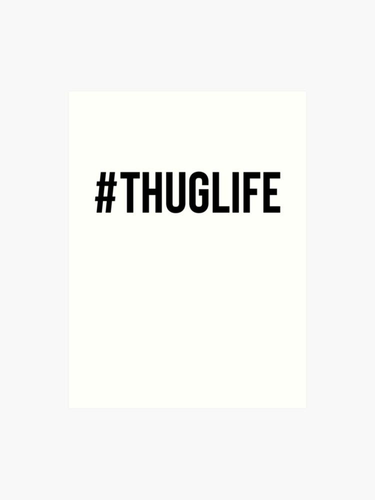 799032fd Thug Life For Meme Dank Joke