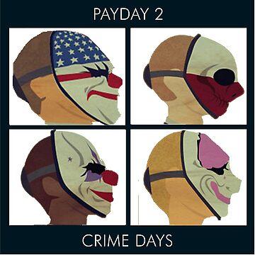 PAYDAY 2 DEMON DAYS by hailtothethief