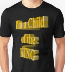 Child of the King...Tee Unisex T-Shirt