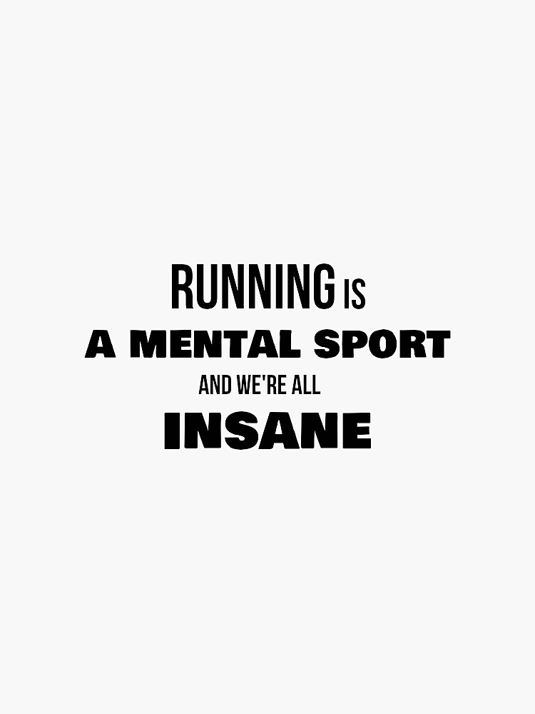 Running is a mental sport by RossDillon