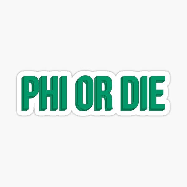 PHI OR DIE Sticker