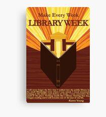 Make Every Week Library Week Poster Canvas Print