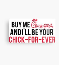 buy me chick-fil-a and i'll be your chick for ever Metal Print