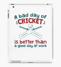 A Bad Day Of Cricket Is Better Than A Good Day At Work Funny Gift Distressed   iPad Case/Skin
