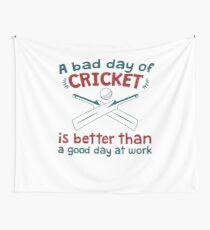 A Bad Day Of Cricket Is Better Than A Good Day At Work Funny Gift Distressed   Wall Tapestry