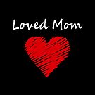 Loved Mom Red Jagged Heart Dark Color by TinyStarAmerica