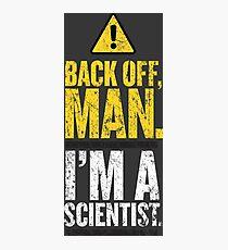 BACK OFF MAN. Photographic Print