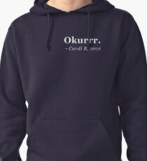 Okurrr - Cardi B  Pullover Hoodie
