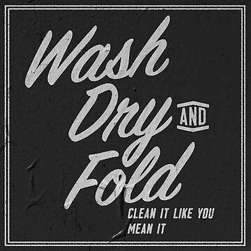 Wash Dry  and Fold by cupacu