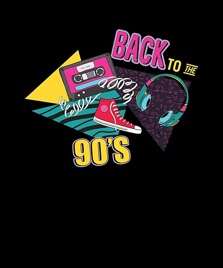 Quot Back To The 90 S Quot Poster By Teetimeguys Redbubble