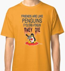 Friends Are Like Penguins... Classic T-Shirt
