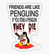 Friends Are Like Penguins... Sticker