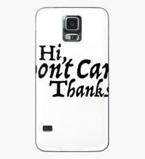 Hallo, kümmer dich nicht Danke Hülle & Klebefolie für Samsung Galaxy