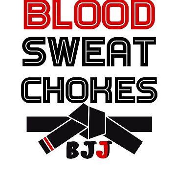 Blood Sweat Chokes BJJ  by PragmaticFalcon