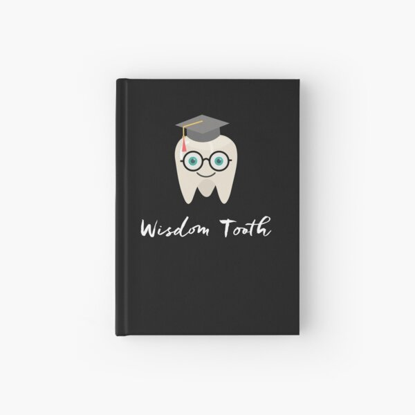 Funny Wisdom Tooth Dentist Dental Hygienist Gifts Teeth  Hardcover Journal
