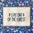 STAY OUT OF THE FOREST by Jase Cordova