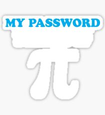 My Password Is The Last Digit Of Pi  Sticker