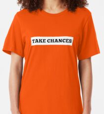 TAKE CHANCES Slim Fit T-Shirt
