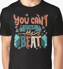 You Can't Stop The Beat - Musical Theatre Graphic T-Shirt