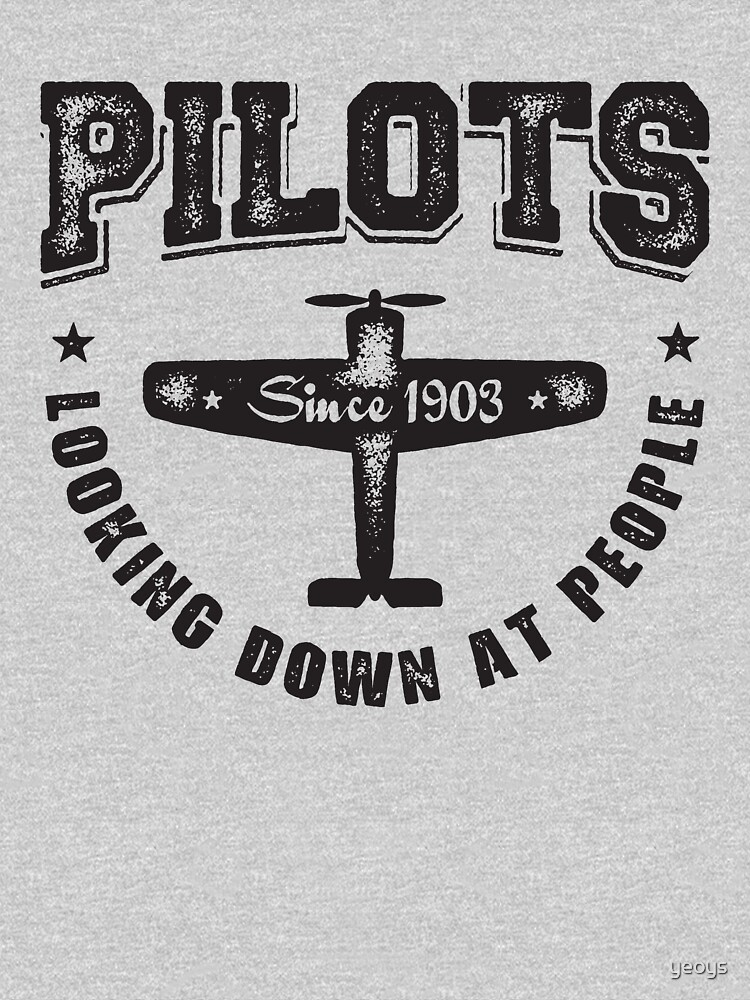 Pilots Looking Down At People - Funny Aviation Quotes Gift by yeoys