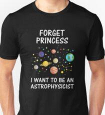 Vergiss Prinzessin, ich möchte ein Astrophysiker sein Slim Fit T-Shirt