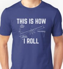 This Is How I Roll - Funny Aviation Quotes Gift Unisex T-Shirt