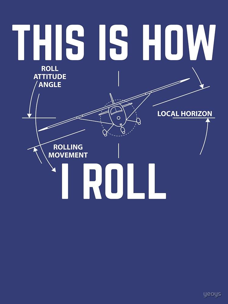 This Is How I Roll - Funny Aviation Quotes Gift von yeoys