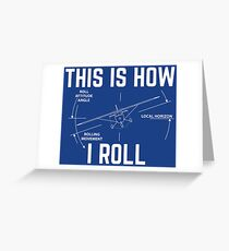 This Is How I Roll - Funny Aviation Quotes Gift Grußkarte