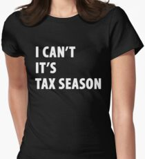 I can't it's tax season - Funny CPA Accountant  Women's Fitted T-Shirt