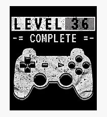 Level 36 Complete – 36th Video Gamer Birthday Gift Photographic Print