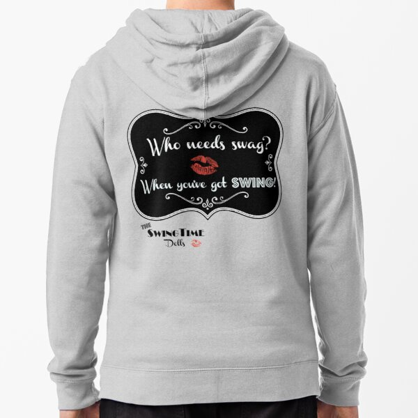 Who needs swag, when you've got SWING!  Zipped Hoodie