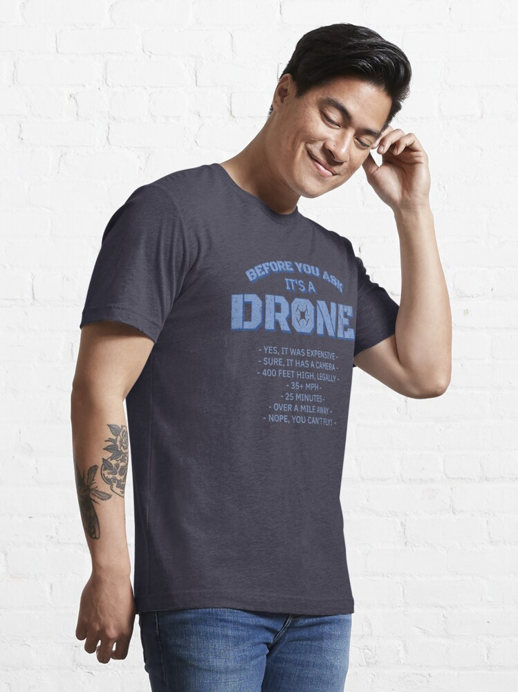 Alternate view of Before You Ask It's A Drone - Funny Aviation Quotes Gift Essential T-Shirt