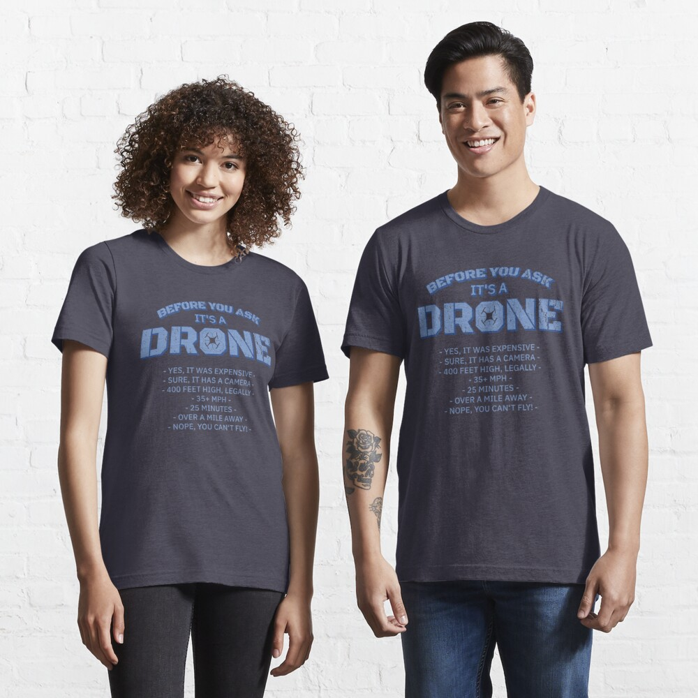 Before You Ask It's A Drone - Funny Aviation Quotes Gift Essential T-Shirt