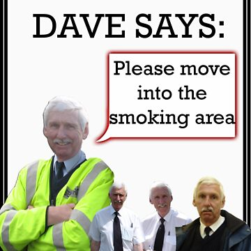 """Dangerous Dave says- """"Please go back to the smoking area."""" by Chackaz"""