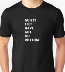 Guilty feet have got no rhythm Unisex T-Shirt
