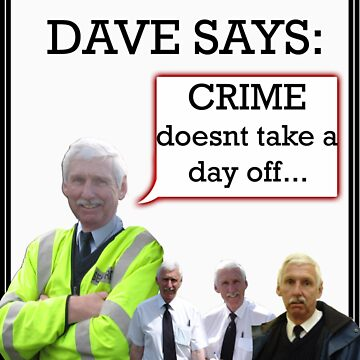 """Dangerous Dave says- """"CRIME doesn't take a day off..."""" by Chackaz"""