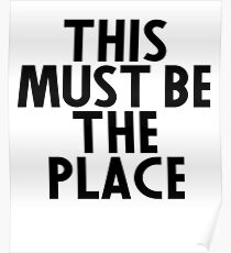 This Must Be The Place - Gifts For Book Lovers Poster