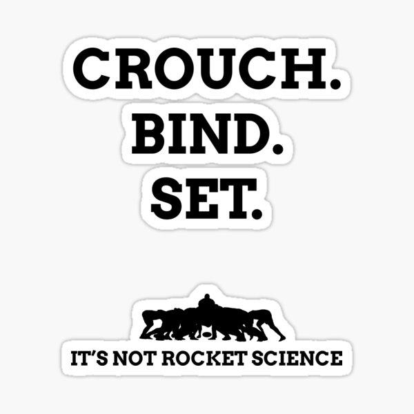 Crouch. Bind. Set... It's not rocket science. Sticker