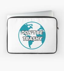Dont Be Trashy Save The Plane Laptop Sleeve