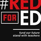 Rot für Ed Shirt für Lehrer, #RedForEd von BootsBoots