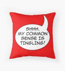 Common sense Throw Pillow