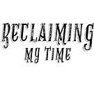 Reclaiming My Time by NerdgasmsByKat